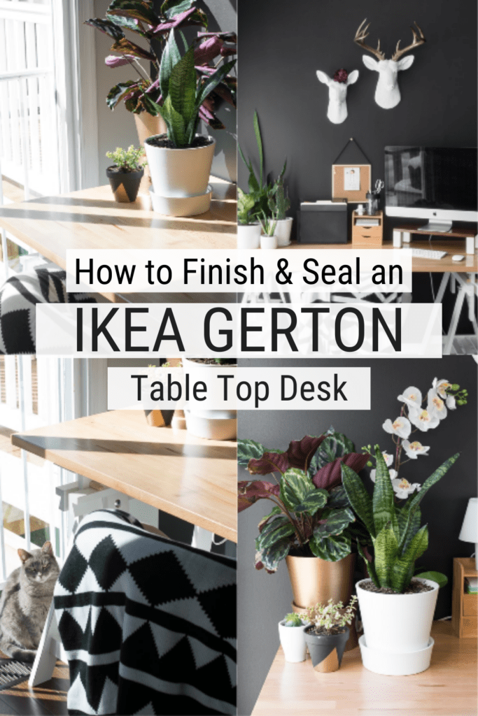 Image of collage of Ikea Gerton desk with text overlay How to Finish & Seal and IKEA Gerton Table Top Desk