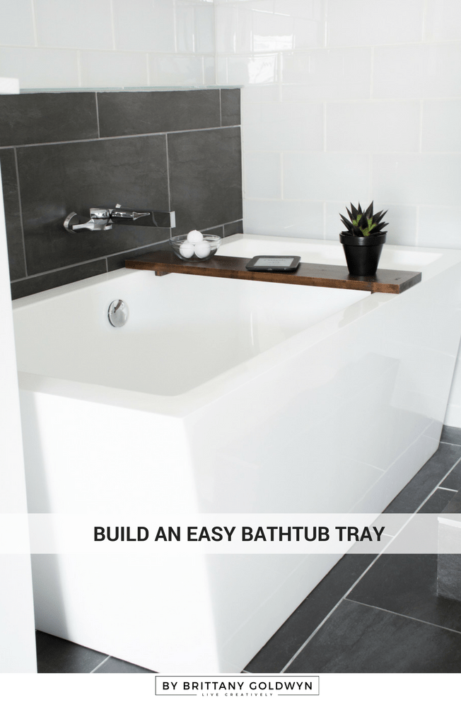 The easiest and simplest DIY bathtub tray!