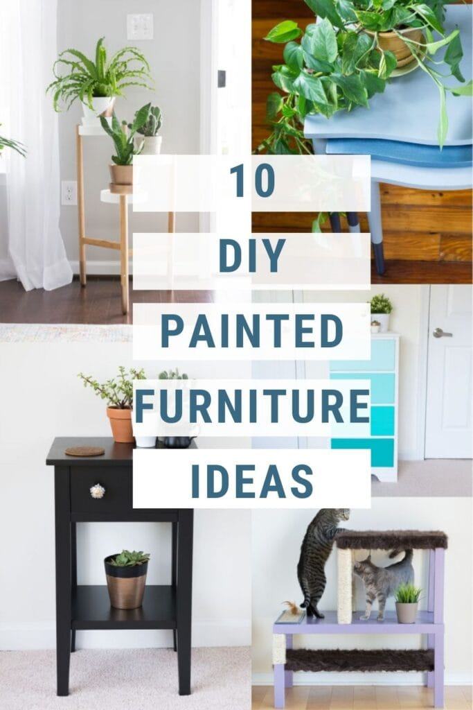 Image collage of painted furniture with text overlay, 10 DIY Painted Furniture Ideas