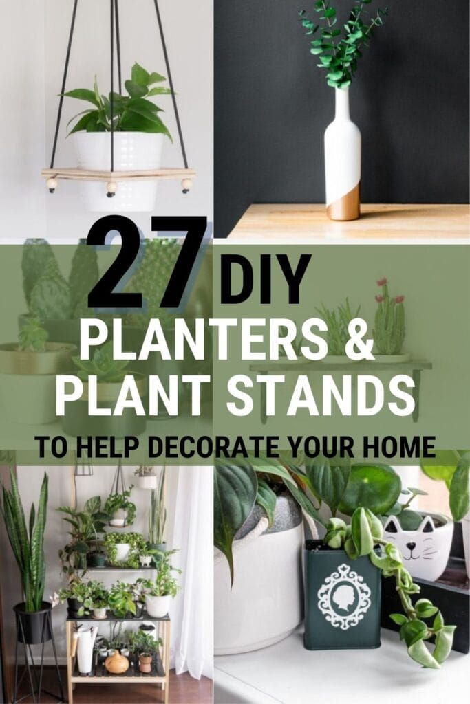 collage of DIY indoor planters with text 27 DIY Planters & Plant Stands to Help Decorate Your Home