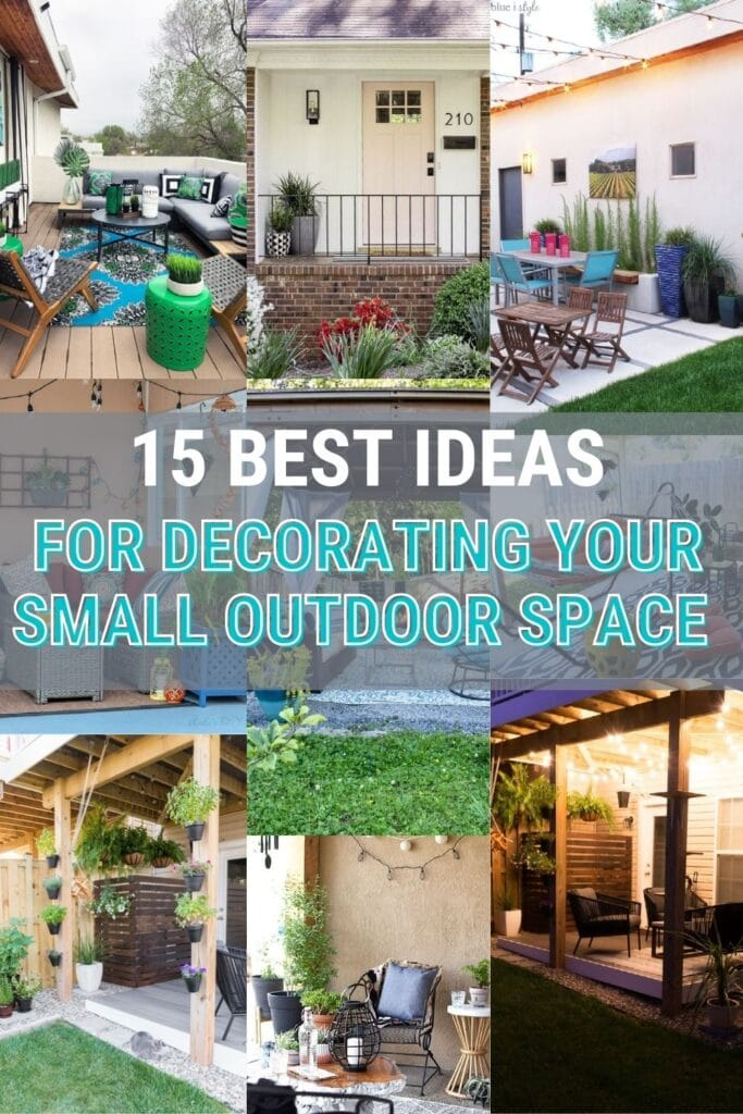 image collage of decorated outdoor spaces with text 15 best ideas for decorating your small outdoor space
