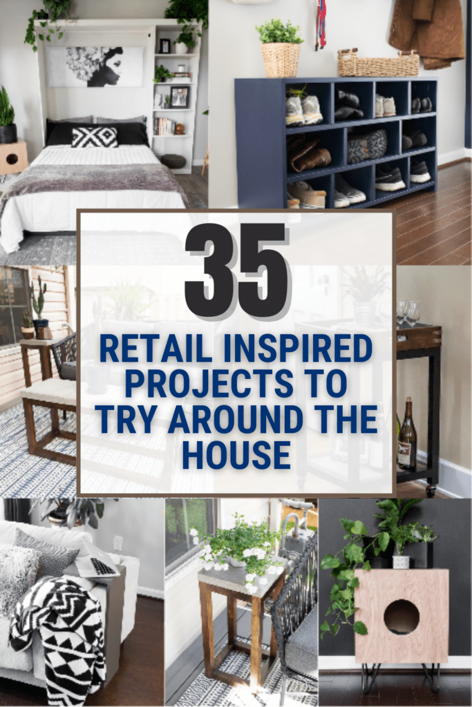 image collage of DIY furniture ideas with text 35 Retail Inspired Projects to try around the House