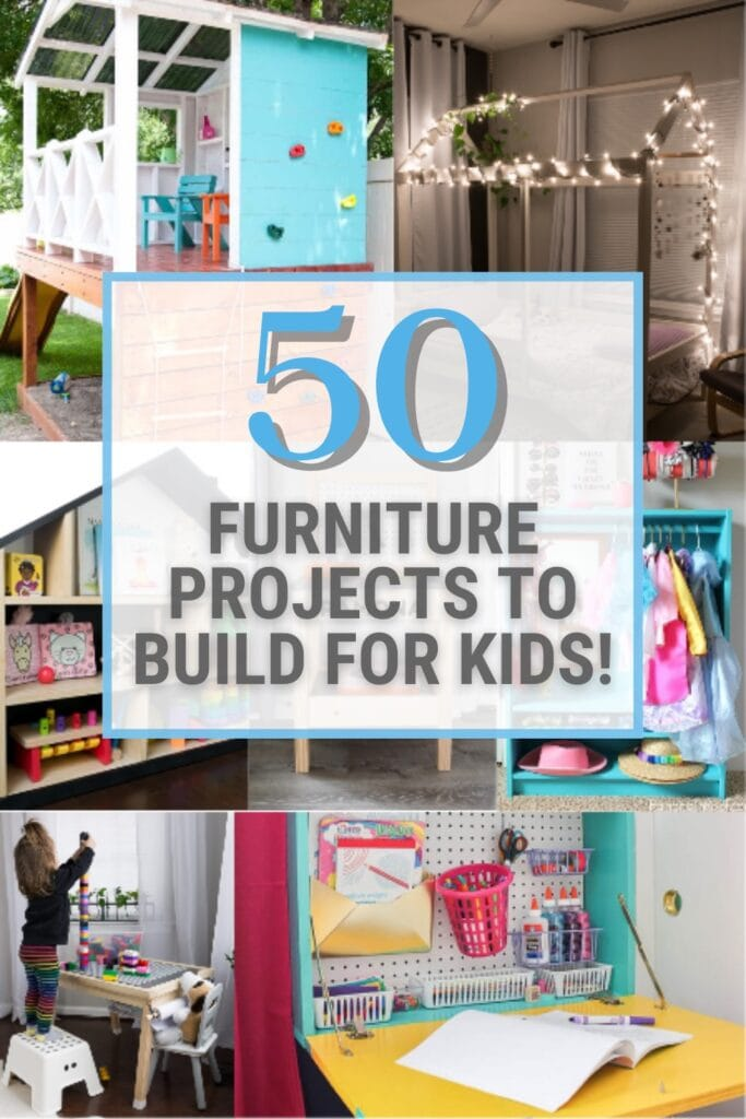 image collage of DIY kids furniture ideas with text 50 Furniture Projects to Build for Kids!