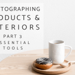 Photographing Interiors and Products Part 3: Essential Photography Tools