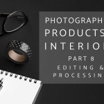 Photographing Interiors and Products Part 8: Adobe Lightroom Workflow