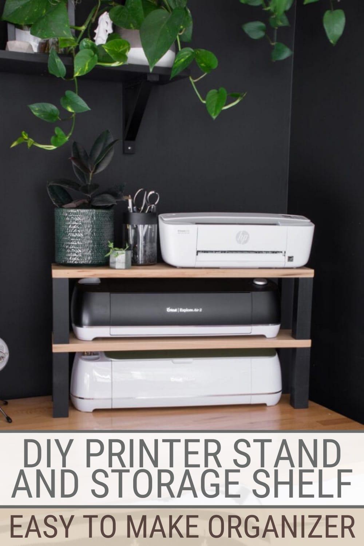 DIY printer stand on desk with Cricut machines, text DIY Printer Stand and Storage Shelf , Easy to Make Organizer