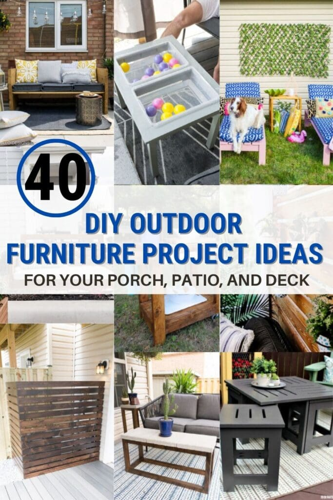 image collage of DIY outdoor furniture projects with text 40 DIY outdoor furniture projects for your porch, patio, and deck
