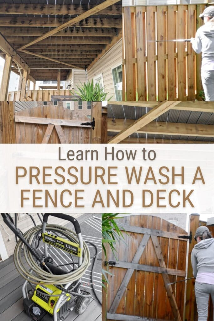 image collage of before and after pressure washed fence with text Learn How to Pressure Wash a Fence and Deck