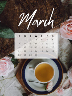 image of flowers and tea on a table with a March 2021 calendar