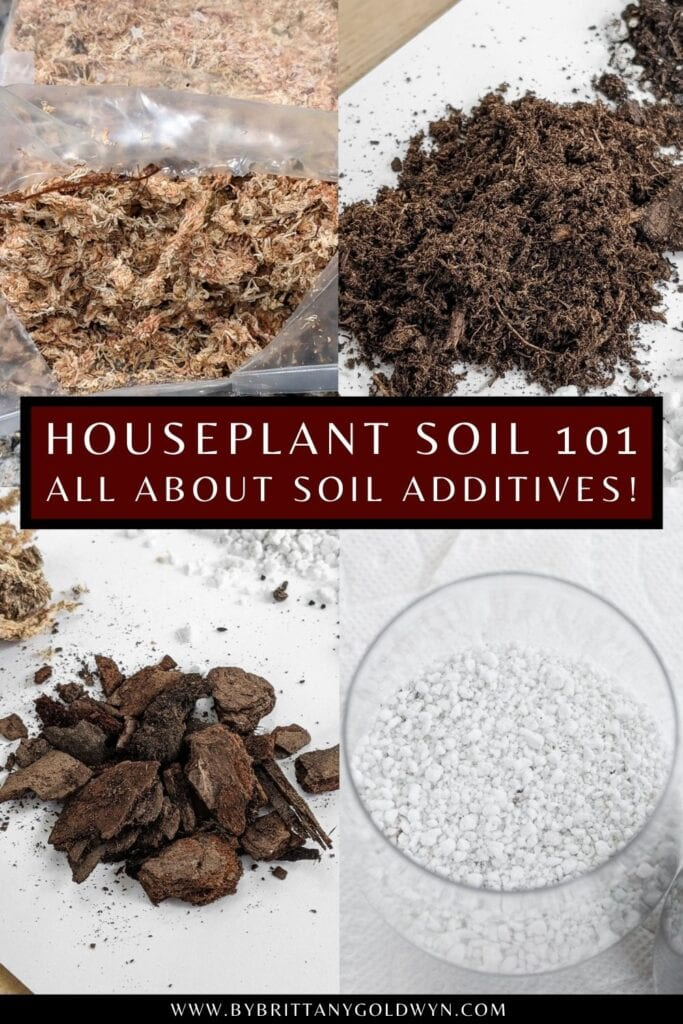 pinnable graphic about the best soil for houseplants including photos of additives and the text houseplant soil 101 all about soil additives