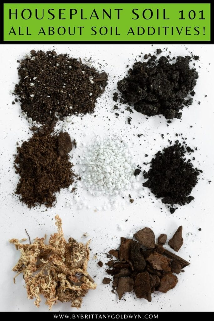 pinnable graphic about the best soil for houseplants including a photo of additives and the text houseplant soil 101 all about soil additives